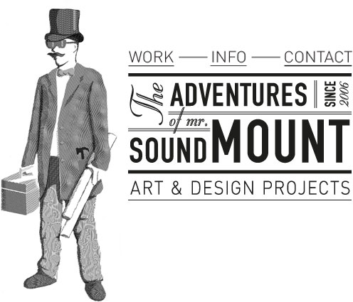 The adventures of mr. SoundMount - ART & DESIGN PROJECTS